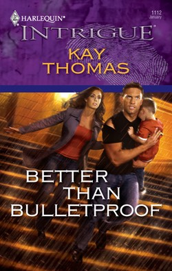 Better Than Bulletproof by Kay Thomas